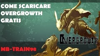 Come scaricare Overgrowth Alpha [VIDEO TUTORIAL]#2
