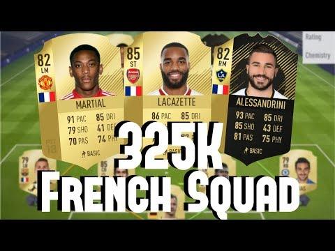 INSANE 325K FULL FRENCH SQUAD!!! (Fifa 18 Squad Builder) [ft. Lacazette, IF Alessandrini]