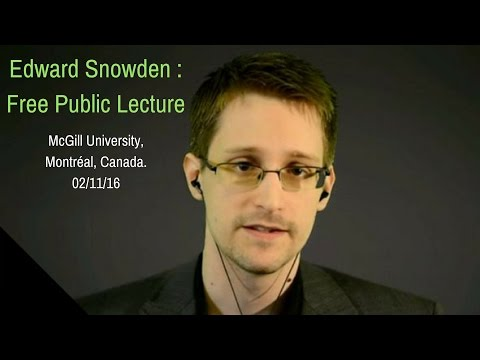 Edward Snowden : Livestream Conference/Public Lecture @McGill University. 02/11/16
