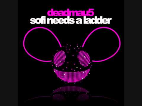 Deadmau5  sofi needs a ladder w lyrics