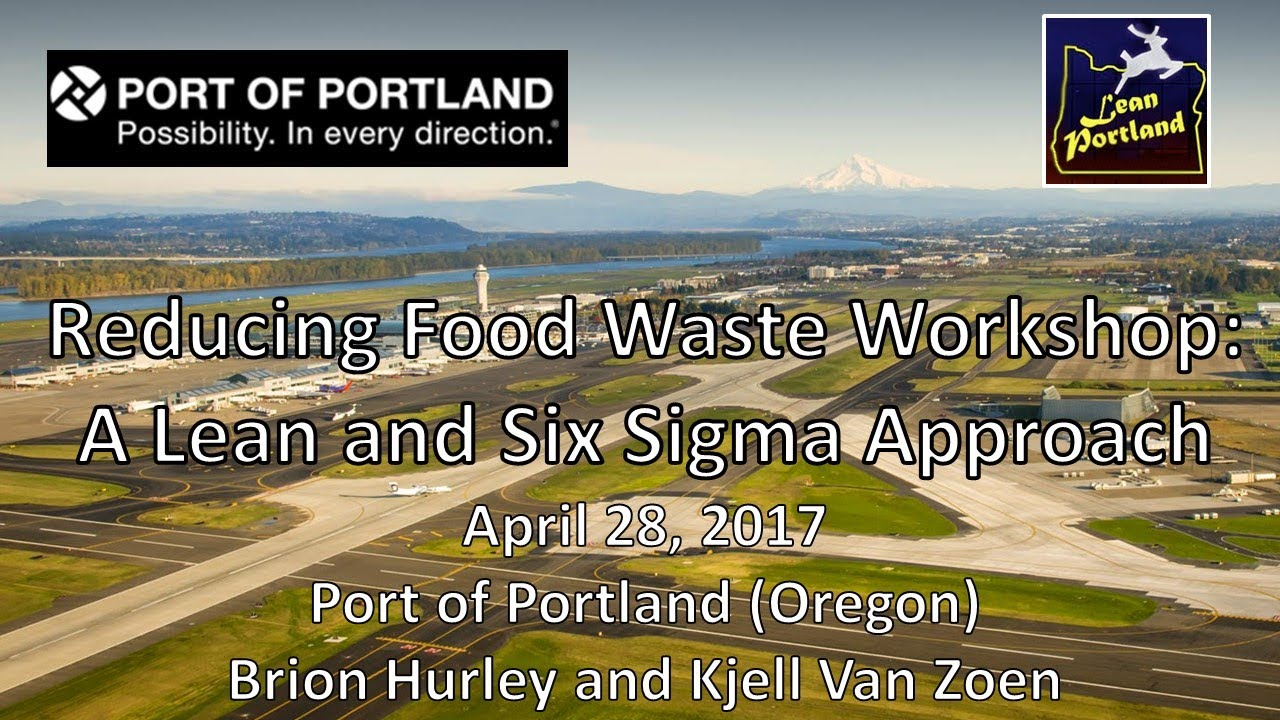 Lean Six Sigma and Wasted Food Workshop Series – Portland