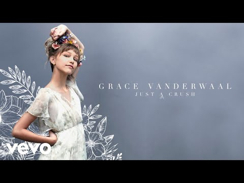 Grace VanderWaal - Just A Crush (Audio)