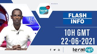 🔴FLASH INFOS -10H GMT DE CE 21/ 06/ 2021 - PR: Mamadou Cissé - #LERALTV