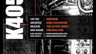 K405R036 Mike Steventon The Outer Limits (Original Mix)
