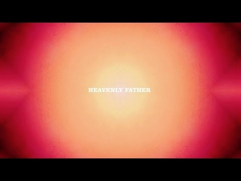 Bon Iver - Heavenly Father (Lyric Video)