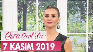 Esra Erol'da 7 Kasım 2019 - Tek Parça
