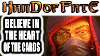 Hand of Fate: BELIEVE IN THE HEART OF THE CARDS