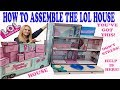 HOW TO ASSEMBLE THE LOL SURPRISE DOLL HOUSE | EASY STEP BY STEP VIDEO