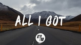 Said The Sky - All I Got (Lyrics / Lyric Video) With Kwesi