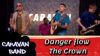 The Crown - Danger flow