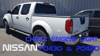 Nissan frontier p0430 or p0420   How to fix a check engine light