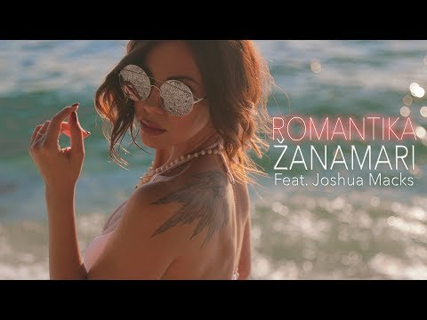 ŽANAMARI feat. JOSHUA MACKS - Romantika (Ultimate Summer Hit 2018)