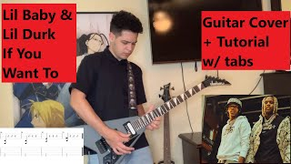 Lil Baby & Lil Durk - If You Want To Guitar Cover + Tutorial w/ Tabs