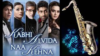 # 324:-Kabhi Alvida Na Kehna | Sonu Nigam & Alka Yagnik |  Best Bollywood Saxophone Instrumental