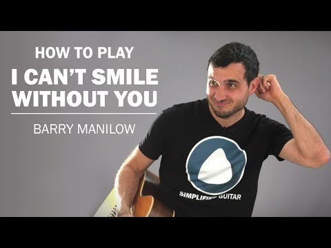 I Can't Smile Without You (Barry Manilow) | How To Play On Guitar