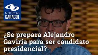¿Se prepara Alejandro Gaviria para ser candidato presidencial?