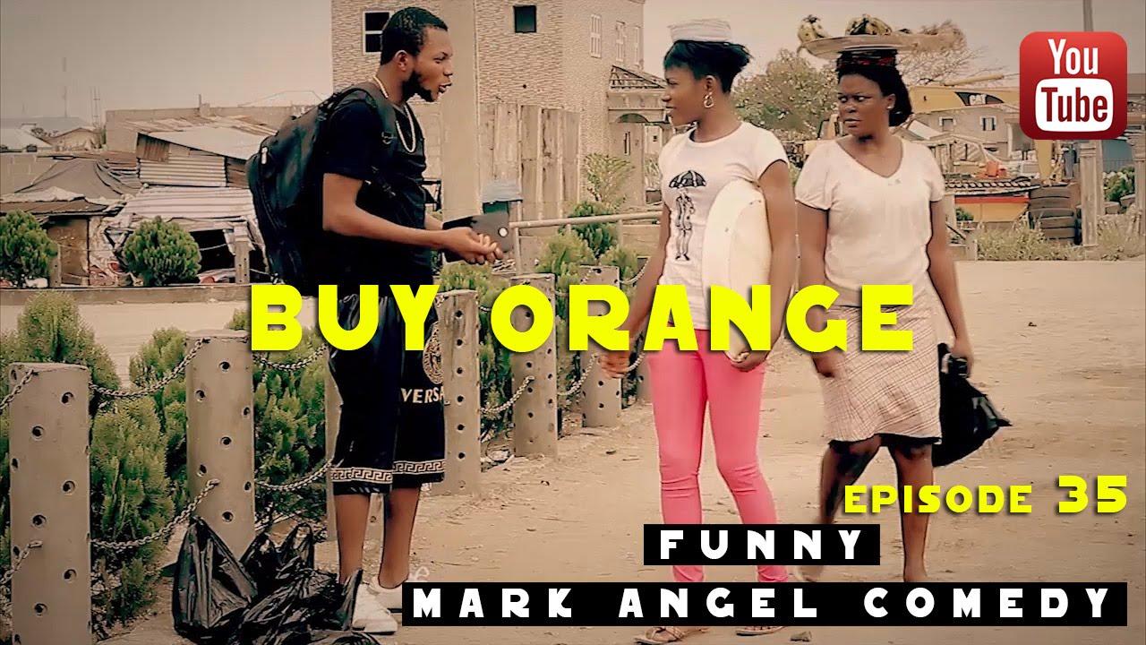 Download BUY ORANGE (Mark Angel Comedy) (Episode 35)