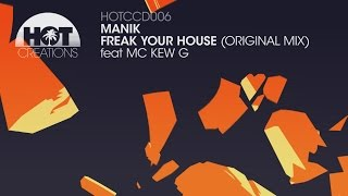 MANIK - Freak Your House feat MC Kew G (Original Mix)
