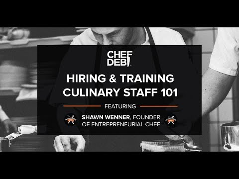 Hiring & Training Culinary Staff (featuring Shawn Wenner, Founder of Entrepreneurial Chef)