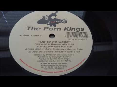 The Porn Kings - Up To No Good (Milky Bar Kids Mix)