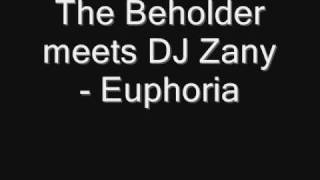 The Beholder meets DJ Zany - Euphoria