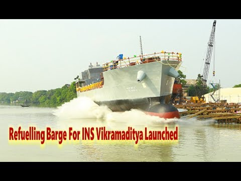 Refuelling Barge for INS Vikramaditya launched; ship to deliver fuel to carrier in mid sea