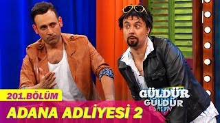 Güldür Güldür Show 201.Bölüm - Adana Adliyesi 2