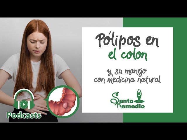 Pólipos en el colon y su tratamiento con medicina natural - Santo Remedio.