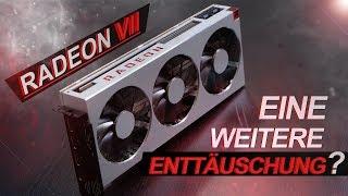 Eine weitere ENTTÄUSCHUNG? -- AMD Radeon VII