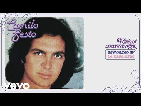 Camilo Sesto, La Casa Azul - Vivir Así Es Morir de Amor (Original Disco Mix) (Audio)