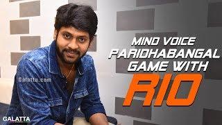 Mind Voice Paridhabangal Game with Rio
