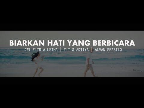 Musikalisasi Puisi (Dwi Fitria Letha - Biarkan Hati Yang Berbicara / Titis Adtiya)