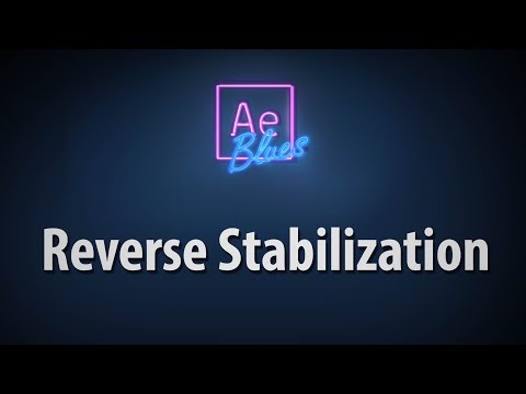 Reverse Stabilization in After Effects 2019