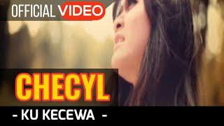Download lagu Checyl - Ku Kecewa ( Official Video )