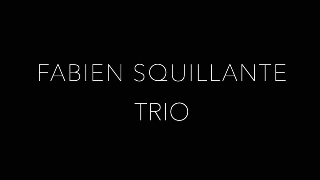FABIEN SQUILLANTE TRIO - FIRST ALBUM TEASER
