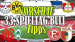 33.Spieltag Bundesliga VORSCHAU + TIPPS / ZWEI Abstiegsduelle und der EL VIERKAMPF