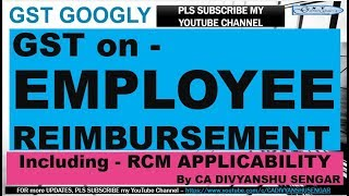 Gst Provisions On Employee Reimbursements/ Gifts   Rcm Applicability*