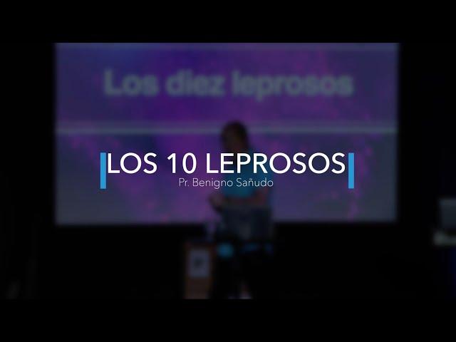 Los 10 leprosos | Pr. Benigno Sañudo (05/07/2020)