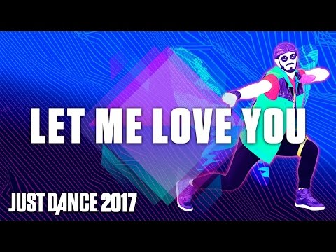 Just Dance 2017: Let Me Love You - DJ Snake Ft. Justin Bieber