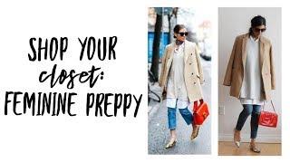 Shop Your Closet: Feminine & Preppy | Minimalism | Fashion Envy