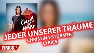 Jeder unserer Träume LYRICS | Christina Stürmer | Lyric & Songtext | aus dem Album Überall zu Hause
