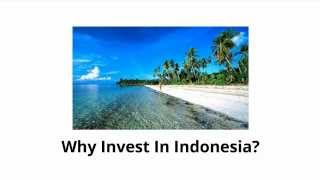 Investing In Indonesia - Why Invest In Indonesia Land?
