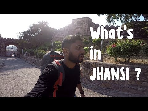 What's in JHANSI ?   A Solo Trip Series   Episode 1   Things to do in Jhansi