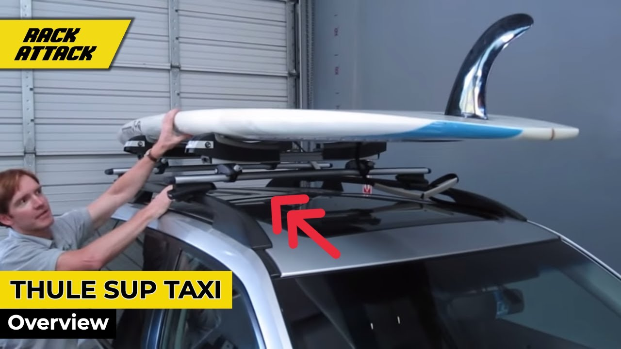 Thule 810 Sup Taxi Presented By Rack Outfitters Youtube