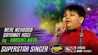 MERE MEHBOOB QAYAMAT HOGI - HARSHIT NATH - SUPERSTAR SINGER 2019 - LYRICAL