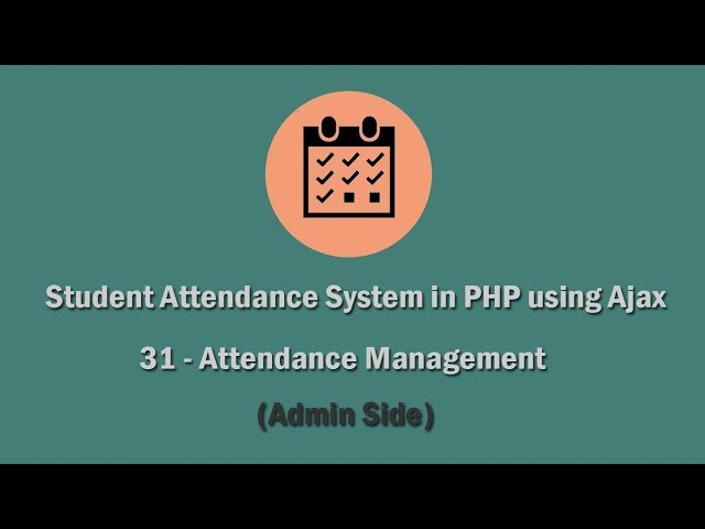 Student Attendance System in PHP using Ajax - 31 - Attendance Management