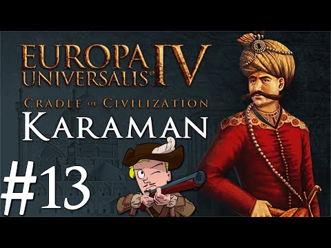 Europa Universalis 4   Cradle of Civilization   Karaman   Part 13