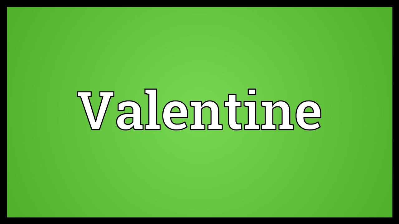 Valentine Meaning Youtube