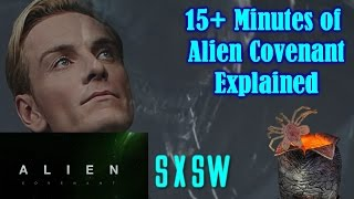 Alien Covenant News /SXSW 15+ minutes of footage explained (SPOILERS)
