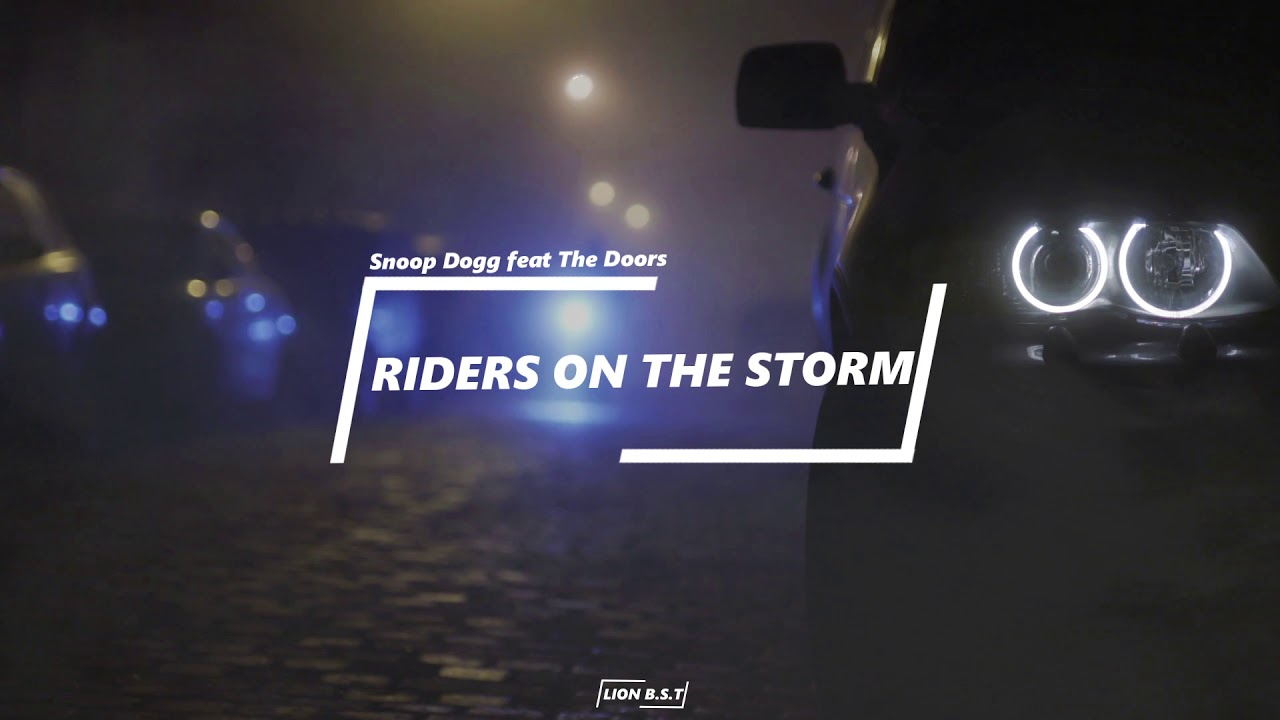 Snoop Dogg Feat The Doors Riders On The Storm Fredwreck Remix